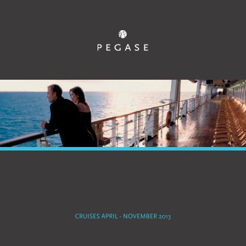 CRUISES APRIL - NOVEMBER 2013 - Pegase