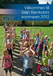 Välkommen till Säljö Barnkoloni sommaren 2012