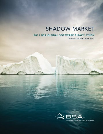 shadow market - BSA Global Software Piracy Study 2011 - Business ...
