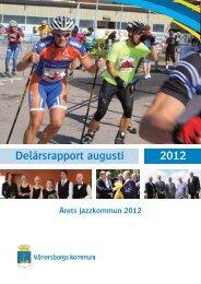 Delårsrapport augusti 2012 - Vänersborgs kommun