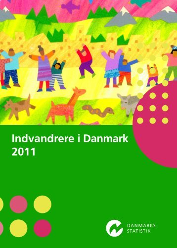 Indvandrere i Danmark 2011 - Danmarks Statistik