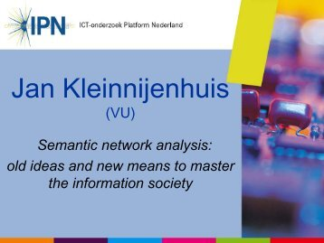 Jan Kleinnijenhuis (VU) Semantic network analysis: old ideas and ...