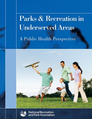 Parks & Recreation in Underserved Areas: A Public Health ...