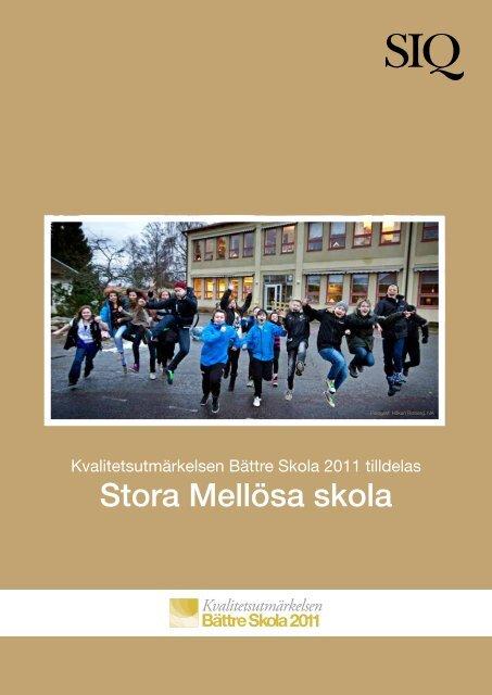 Stora Mellösa skola - Institutet för Kvalitetsutveckling, SIQ
