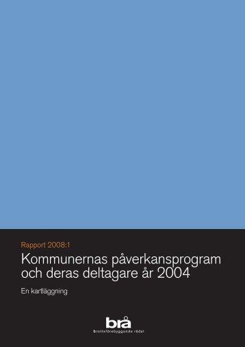 Kommunernas påverkansprogram och deras deltagare år 2004