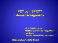 PET in diagnostiken an demenssjukdomar Irina Savitcheva, Leg ...