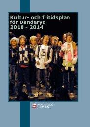 Kultur- och fritidsplan för Danderyd 2010 - 2014 - Danderyds kommun