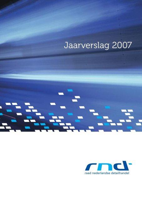 RND Jaarverslag 2007 - Raad Nederlandse Detailhandel