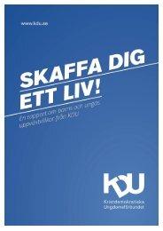 Rapport: Skaffa dig ett liv publicerad 2012 - Kristdemokratiska ...