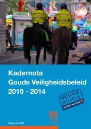 Kadernota Gouds Veiligheidsbeleid 2010 - 2014 - Gemeente Gouda