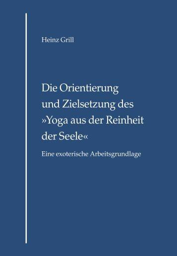 Die Orientierung und Zielsetzung des »Yoga aus der ... - Heinz Grill