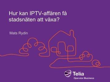 Hur kan IPTV-affären få stadsnäten att växa? - SSNf
