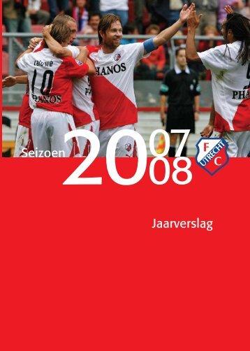 Klik hier voor het volledige jaarverslag 2007/2008 - FC Utrecht