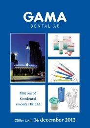 Gäller t.o.m. 14 december 2012 - GAMA Dental