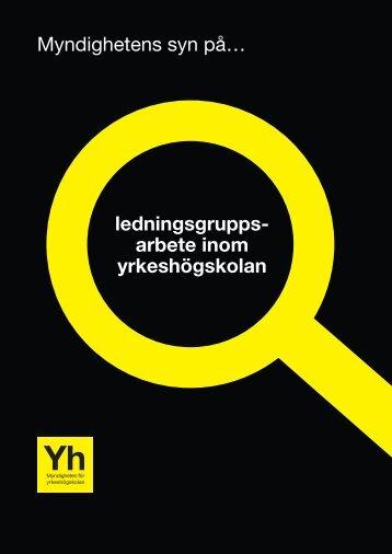 Myndighetens syn på ledningsgruppsarbete inom yrkeshögskolan ...