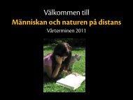 Välkommen till Människan och naturen på distans Vårterminen 2011