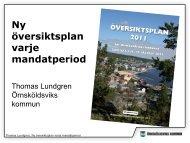Thomas Lundgren, Örnsköldsviks kommun, Ny översiktsplan varje ...
