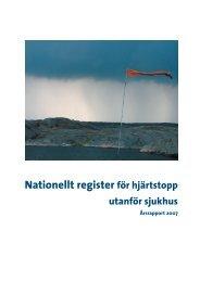 rapport utanför sjukhus 2007.indd - Svenska rådet för hjärt ...