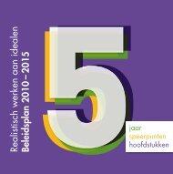 Realistisch werken aan idealen Beleidsplan 2010 – 2015 - Viveste