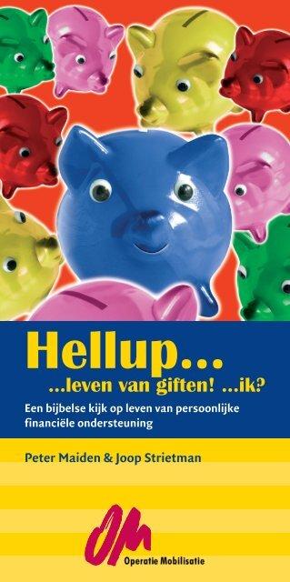 Hellup… …leven van giften! - Operatie Mobilisatie