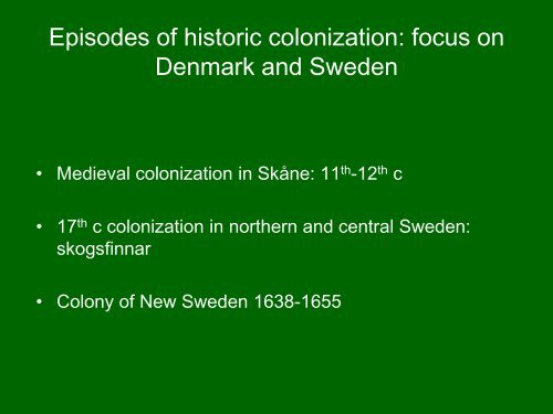 What is colonization? •