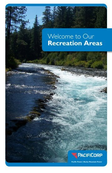 Welcome to Our Recreation Areas - PacifiCorp