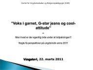 Voks i garnet, G-Star jeans og cook-attitude