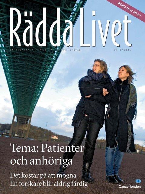 Rädda Livet nr 1, 2007 (PDF, 3 MB) - Cancerfonden