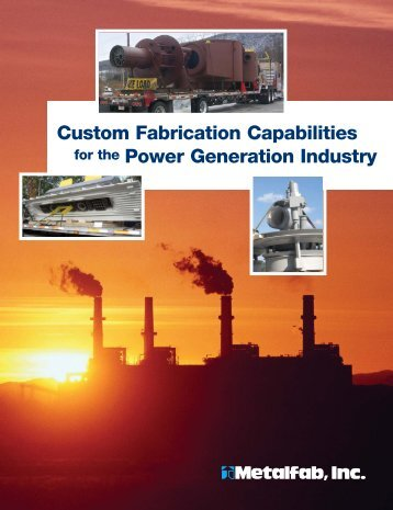 Custom Fabrication Capabilities Power Generation ... - Metalfab Inc