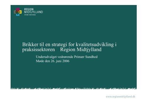 kvalitetsudvikling i praksiss oplæg 2606 - Region Midtjylland