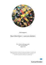Barnfamiljen i cancervården (PDF, 1,6 MB) - Cancerfonden