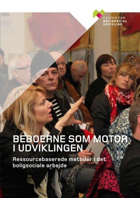 beboerne som motor i udviklingen - Center for boligsocial udvikling