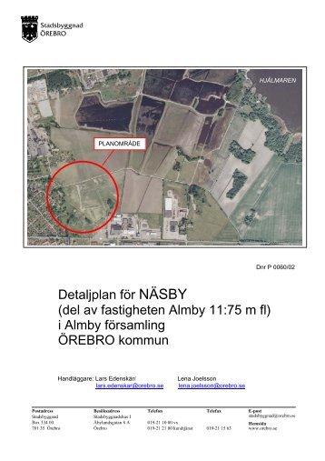 Detaljplan för NÄSBY (del av fastigheten Almby 11:75 m fl) i ... - Örebro