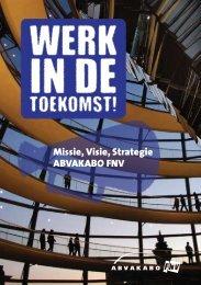 Missie, Visie, Strategie ABVAKABO FNV - Werk in de toekomst ...