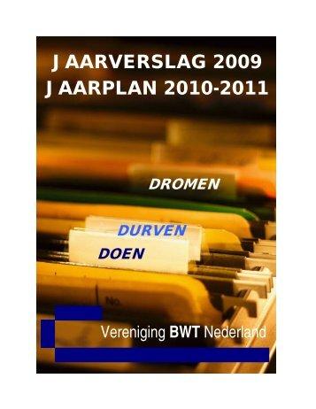 jaarverslag 2009 jaarplan 2010-2011 - Vereniging BWT Nederland