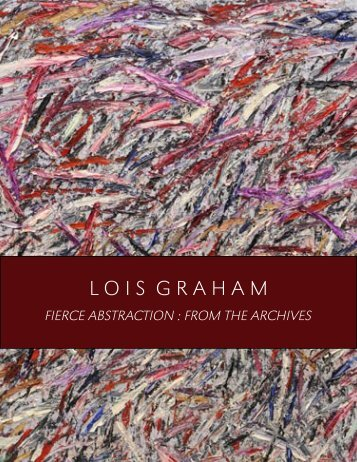 Lois Graham: 2010 Exhibition Catalog - Foster White