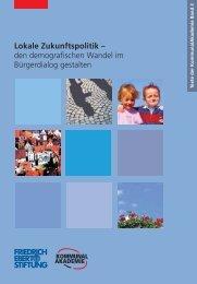 Lokale Zukunftspolitik - Bibliothek der Friedrich-Ebert-Stiftung