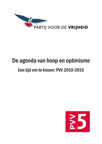 De agenda van hoop en optimisme, een tijd om te kiezen: PVV 2010 ...