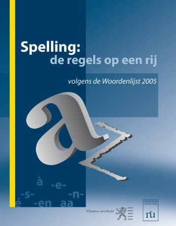 Spelling - de regels op een rij.pdf (792 kB) - Taaltelefoon.be ...