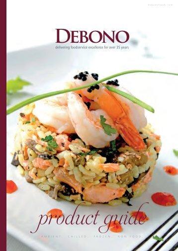A M B I E N T . C H I L L E D . F R O Z E N ... - Debono Foods