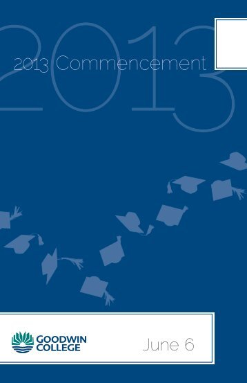 to view the commencement program - Goodwin College