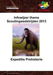 Infowijzer thema Scoutingwedstrijden 2013 Expeditie Prehistorie