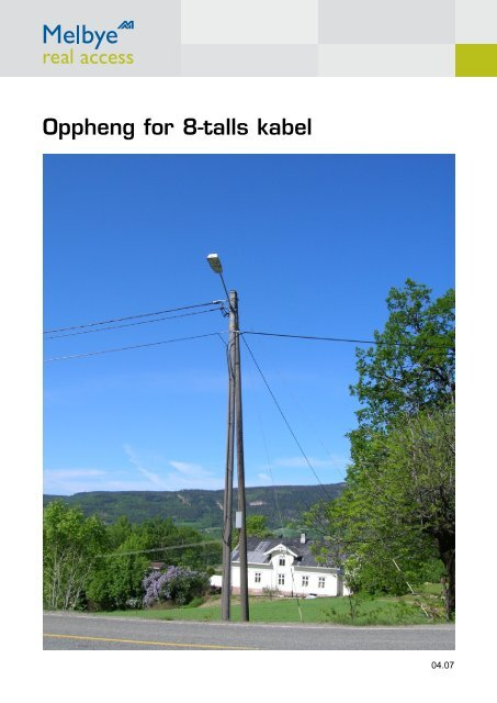 Oppheng for 8-talls kabel - Melbye