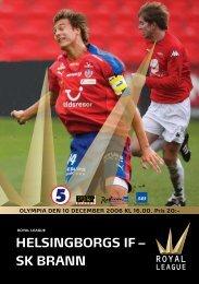 HELSINGBORGS IF – SK BRANN - Royal League