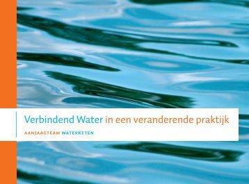 Verbindend Water in een veranderende praktijk - Samenwerken aan ...