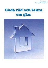 Goda råd och fakta om glas - Svensk planglasförening