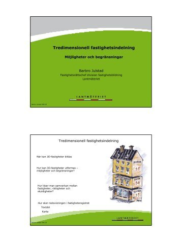 Tredimensionell fastighetsindelning Möjligheter och begränsningar