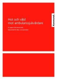 Hot och våld mot ambulanssjukvårdare - Kommunal
