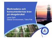 Marknadens och konsumenternas krav på ... - Skogsstyrelsen