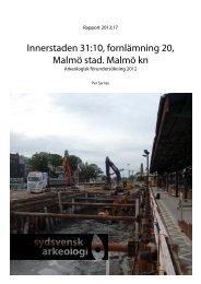Innerstaden 31:10, fornlämning 20, Malmö kommun, Malmö stad ...